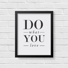 Quadro Poster Do What You Love