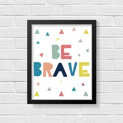 Quadro Poster Be Brave - Colorful na internet