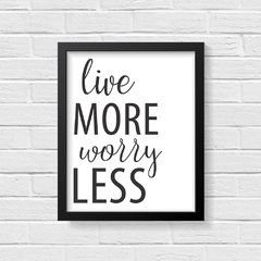 Quadro Poster Live More Worry Less - Creative Home
