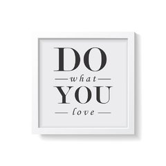 Imagem do Quadro Poster Do What You Love