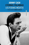 ETERNAS PALABRAS LOS POEMAS INÉDITOS. CASH JOHNNY