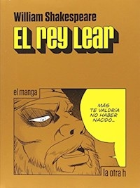 REY LEAR EL MANGA - SHAKESPEARE WILLIAM