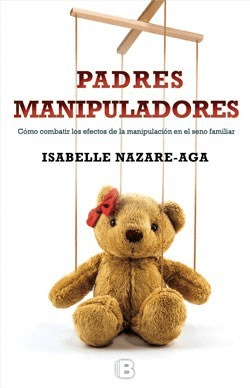 PADRES MANIPULADORES. NAZARE AGA ISABELLE