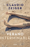 VERANO INTERMINABLE - ZEIGER CLAUDIO