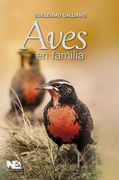 AVES EN FAMILIA. GALLIANO GUILLERMO
