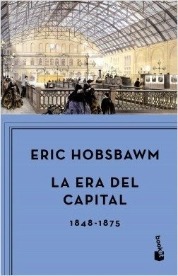 ERA DEL CAPITAL LA 1848 1875. HOBSBAWM ERIC