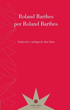 ROLAND BARTHES POR ROLAND BARTHES - BARTHES ROLAND