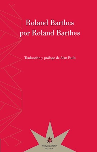 ROLAND BARTHES POR ROLAND BARTHES. BARTHES ROLAND