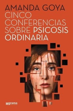CINCO CONFERENCIAS SOBRE PSICOSIS ORDINARIA - GOYA AMANDA