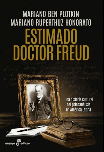 ESTIMADO DOCTOR FREUD. BEN PLOTKIN M RUPERT