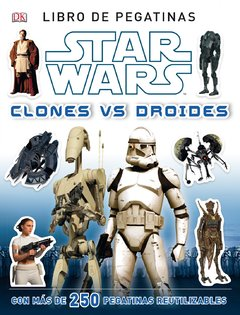 LIBRO: STAR WARS. CLONES VS DROIDES