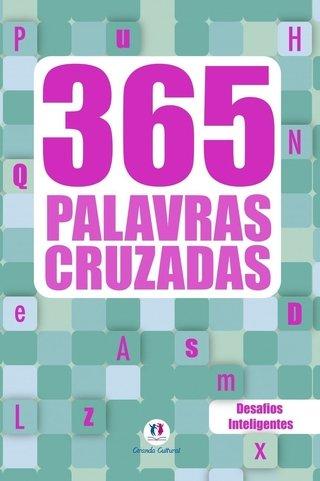 365 Palavras Cruzadas - Desafios intelig...