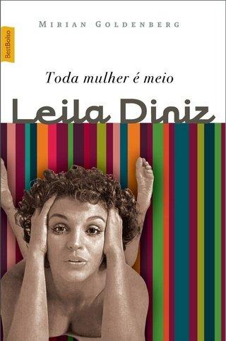 Toda mulher é meio Leila Diniz