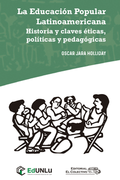 La Educacion Popular Latinoamericana  - Oscar Jara Holliday