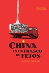 China es un frasco de fetos - Gustavo Espinosa