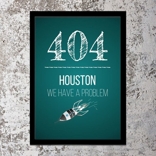 Pôster 404 HOUSTON WE HAVE A PROBLEM