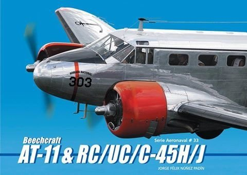 Serie Aeronaval n°33 Beechcraft AT-11 & RC/UC/C-45H/J