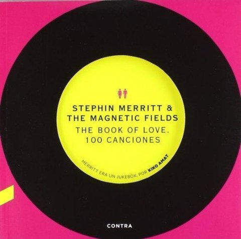 The book of love. 100 canciones (Stephin Merritt & The Magnetics Fields)