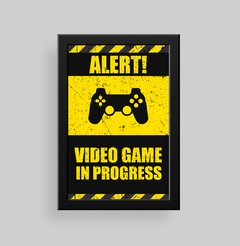 Alert - Video Game in progress