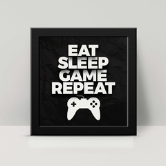 Eat, Sleep, Game, Repeat - Quadro com moldura