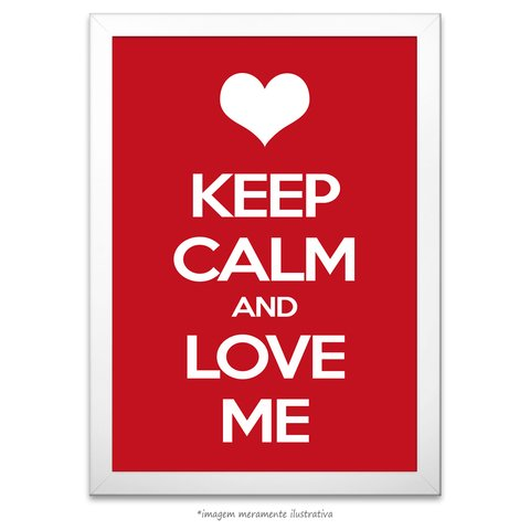 Poster Keep Calm and Love Me - comprar online