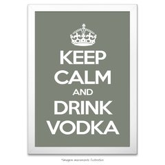 Poster Keep Calm and Drink Vodka - comprar online