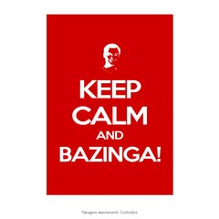 Poster Keep Calm And Bazinga - QueroPosters.com