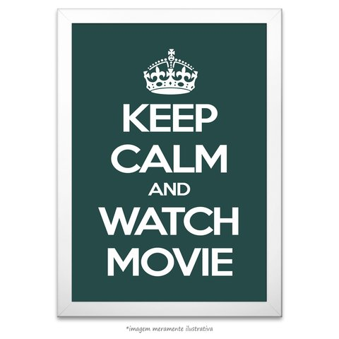 Poster Keep Calm And Watch Movie - comprar online