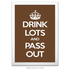 Poster Drink Lots And Pass Out - comprar online