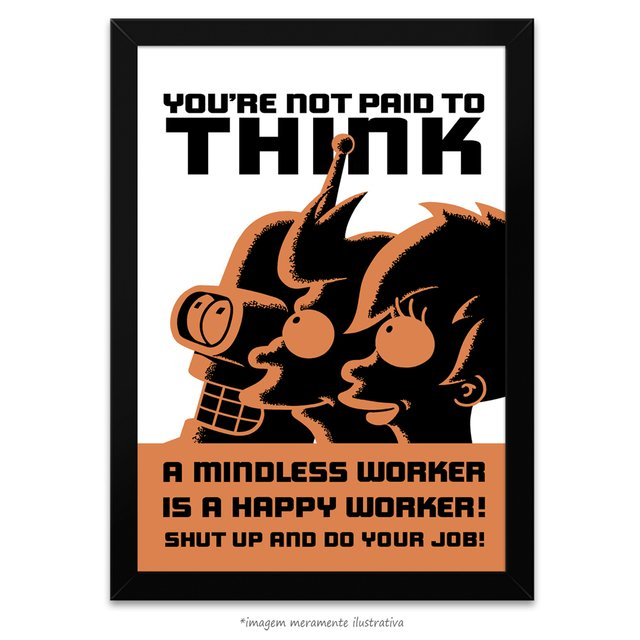 Poster Futurama: You're Not Paid to Think