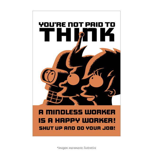 Poster Futurama: You're Not Paid to Think - QueroPosters.com