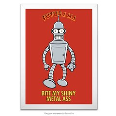 Poster Futurama - Bite My Shiny Metal Ass - comprar online