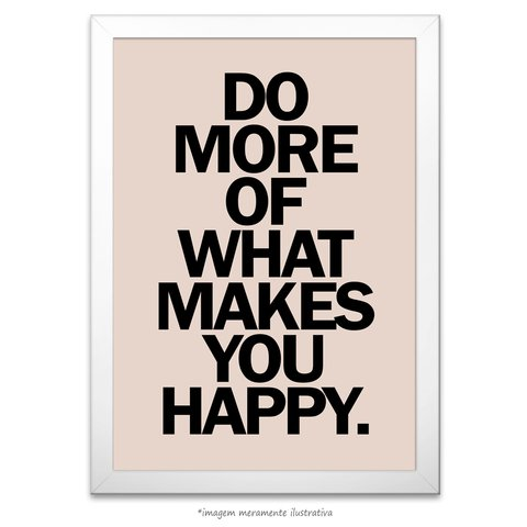 Poster Do More Of What Makes You Happy - comprar online