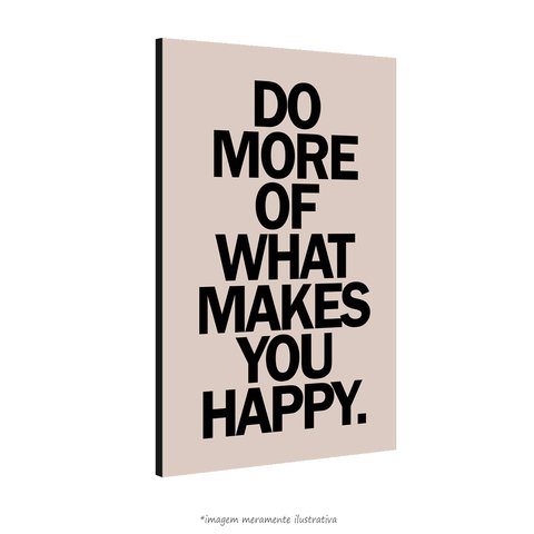 Poster Do More Of What Makes You Happy na internet