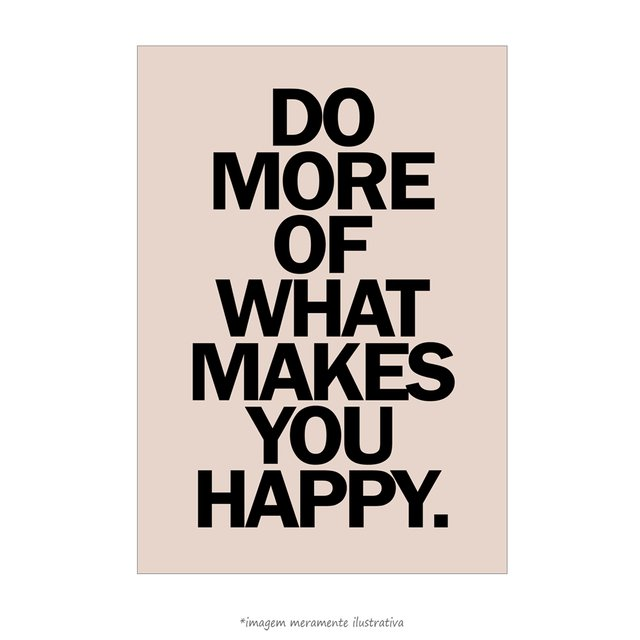Poster Do More Of What Makes You Happy - QueroPosters.com