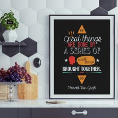 Poster Great Things Are Done by a Series... Vincent Van Gogh
