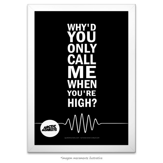 Poster Why'd You Only Call Me When You're High - Arctic Monkeys - comprar online