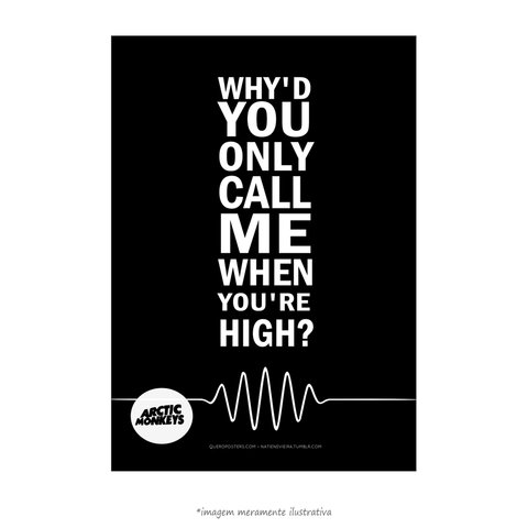 Poster Why'd You Only Call Me When You're High - Arctic Monkeys