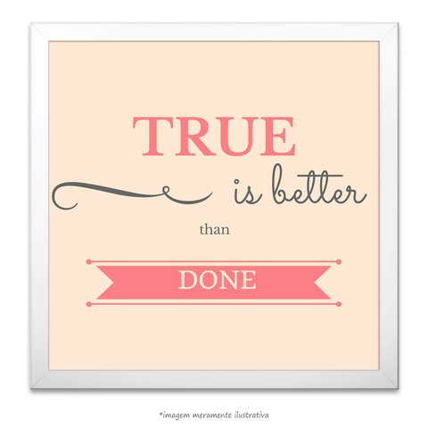 Poster True is Better Than Done - comprar online
