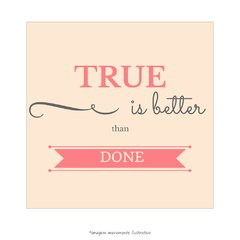 Poster True is Better Than Done - loja online