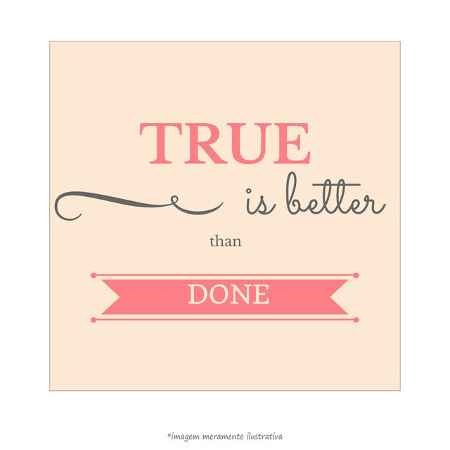 Poster True is Better Than Done - QueroPosters.com
