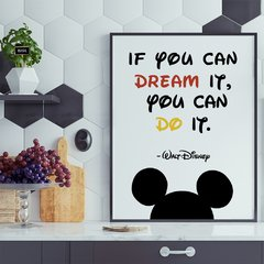 Poster If you can dream it. You can do it. - Walt Disney