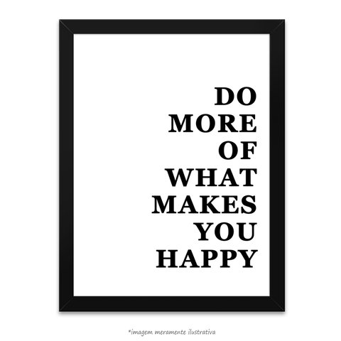 Poster More Of What Makes You Happy