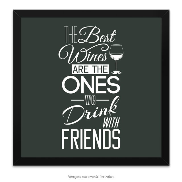 Poster The Best Wine are the one We drink with Friends - comprar online