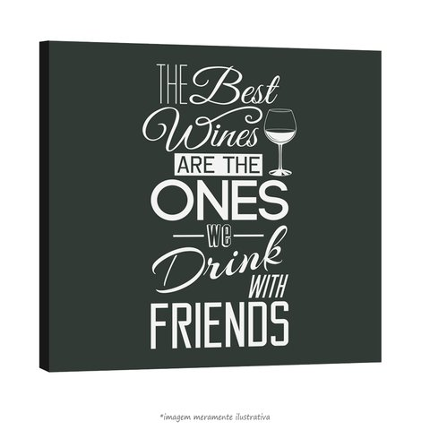 Poster The Best Wine are the one We drink with Friends - QueroPosters.com