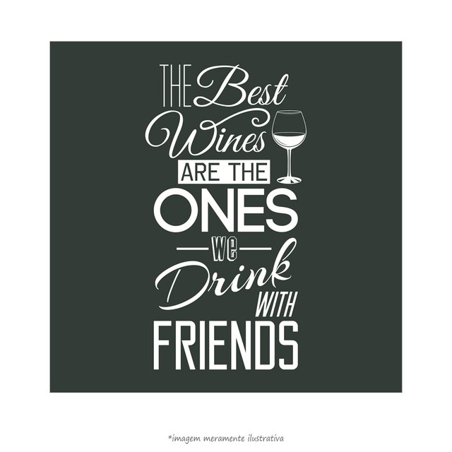 Poster The Best Wine are the one We drink with Friends