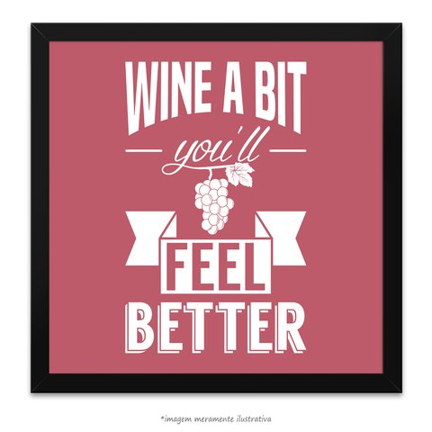 Poster Wine a Bit You'll Feel Better