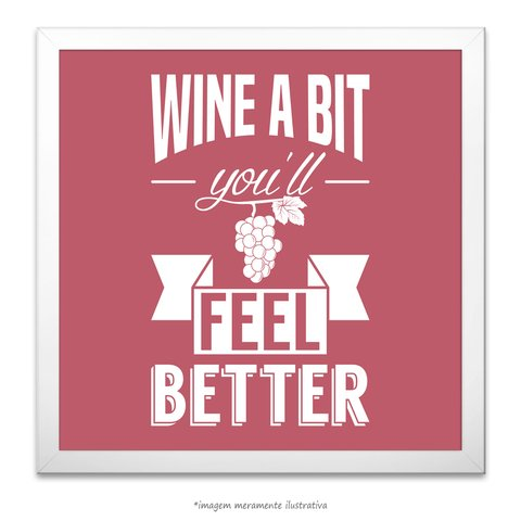 Poster Wine a Bit You'll Feel Better - comprar online