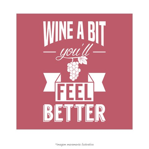 Poster Wine a Bit You'll Feel Better - QueroPosters.com