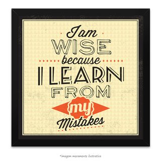 Poster I Am Wise Because I Lean From My Mistakes